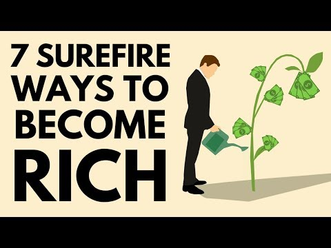7 Surefire Ways To Become Rich