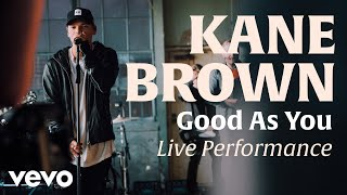 Good As You (Official Live Performance)   Vevo x Kane Brown
