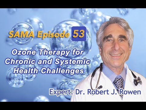 [SAMA] Episode 53: Ozone Therapy for Chronic and Systemic Health Challenges