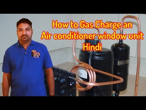 How to Gas Charge an air conditioner window unit - Hindi