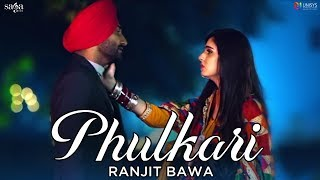 Ranjit Bawa - Phulkari (Official Video) | Preet Judge | Latest Punjabi Songs 2018 | Saga Music