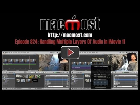 Handling Multiple Layers Of Audio In iMovie 11 (MacMost Now 824)