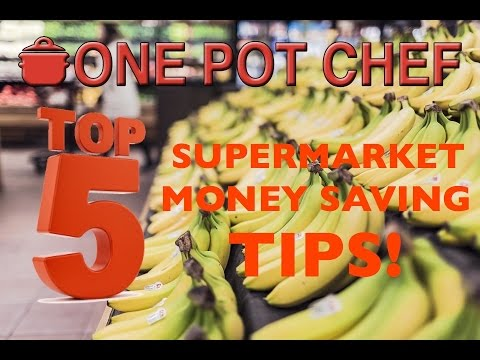 Top 5 Supermarket Money Saving Tips | One Pot Chef