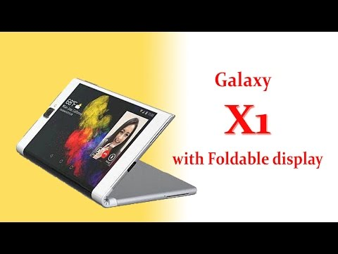 Samsung Galaxy X1 Upcoming with Foldable display screen ! Galaxy X1 Specifications ! 2017 HD