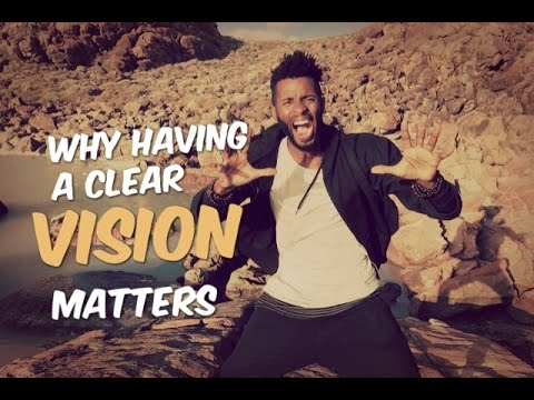 Why having a clear VISION matters