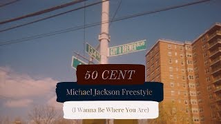 50 Cent - Michael Jackson Freestyle (I Wanna Be Where You Are) [Myspace] HD