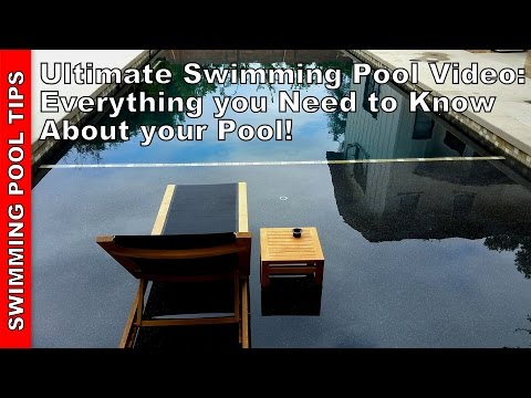 Ultimate Swimming Pool Video Guide: Everything You Need To Know About Your Pool