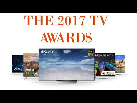 The 2017 4K HDR TV Awards || Best TVs of 2017