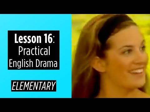 Elementary Level - Lesson 16 - Practical English Drama