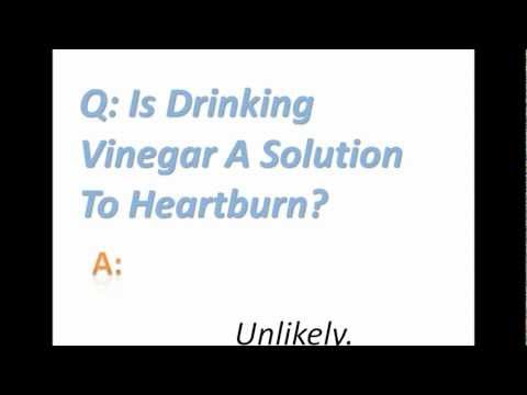 Is Drinking Vinegar A Solution To Heartburn?