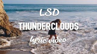 LSD - Thunderclouds (Lyrics) (ft. Sia, Diplo, Labrinth)
