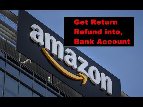 Get Refund directly in your bank account from Amazon