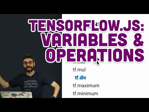 6.3: TensorFlow.js: Variables & Operations - Intelligence and Learning