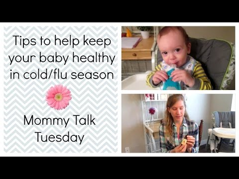 Tips to Help Keep Your Baby Healthy During Cold/Flu Season | Mommy Talk Tuesday