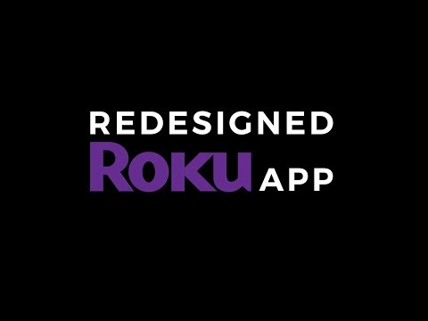 REDESIGNED ROKU APP NOW AVAILABLE!