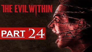 The Evil Within Walkthrough Part 24 [1080p HD] The Evil Within Gameplay - No Commentary