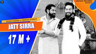 JATT SIRRA| UPKAR SANDHU | PARMISH VERMA | CROWN RECORDS | NEW PUNJABI SONGS 2018 |