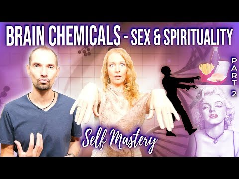 Xxx Mp4 BRAIN CHEMICALS SEX AND SPIRITUALITY Brain Chemistry Amp Self Mastery Part 2 3gp Sex
