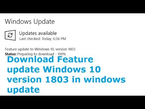 Download Feature update to Windows 10 version 1803 in Windows update in Windows 10 insider preview