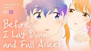 [A day before us 2] EP.10 Before I Lay Down and Fall Asleep_ ENG/JP