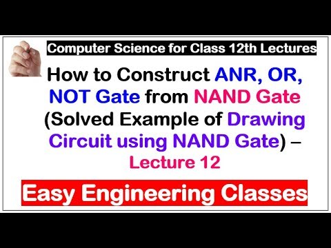 How to Construct ANR, OR, NOT Gate from NAND Gate - Draw Circuit using NAND Gate Only