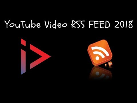 How to Create an RSS Feed for a YouTube Video [2018]