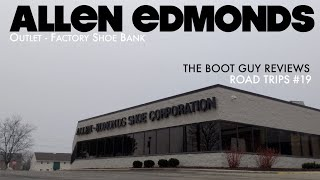 Allen Edmonds | Shoe Bank And Factory | The Boot Guy Reviews | Road Trips #19