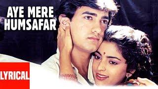 Aye Mere Humsafar Lyrical Video | Qayamat Se Qayamat Tak | Aamir Khan, Juhi Chawla
