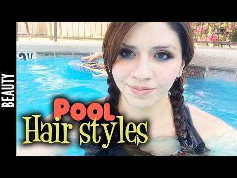 Pool Hair Styles - The290ss