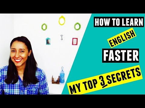 How to learn English Faster - My Top 3 Secrets