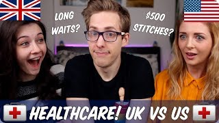 Healthcare | British VS American | Evan Edinger & Connie Glynn and OhItsJustKim