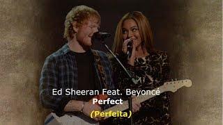 ▄▀  Perfect - Ed Sheeran Feat. Beyoncé [Legendado / Tradução] ▀▄