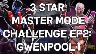 3 Star Master Mode Challenge - Episode 2: Gwenpool I - Marvel Contest Of Champions