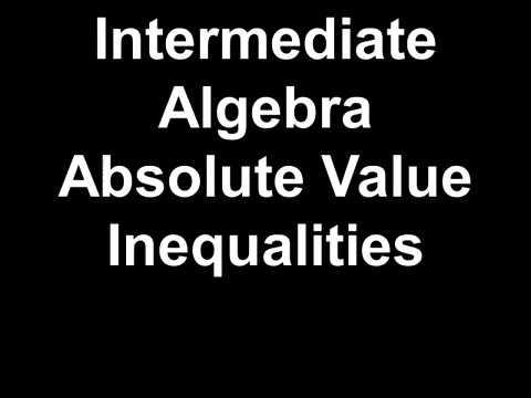 Intermediate Algebra Absolute Value Inequalities
