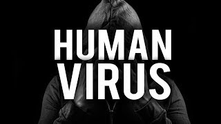 THE HUMAN VIRUS