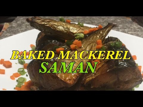 BAKED MACKEREL (SAMAN)