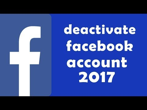 How to Deactivate Your Facebook Account Temporarily 2017