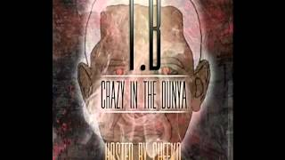 T.B - Endo ft Mover [Crazy In The Dunya] { @MadAboutMixtape @Pacmantv }