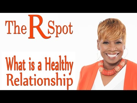What is a Healthy Relationship - The R Spot - Episode 10