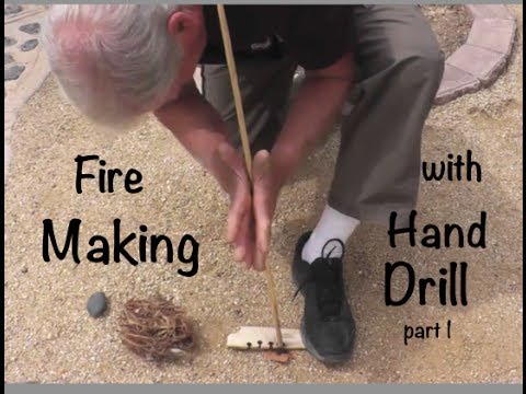 Fire Making with Hand Drill Part 1