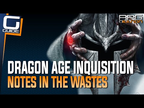 Dragon Age Inquisition - Notes in the Wastes Locations