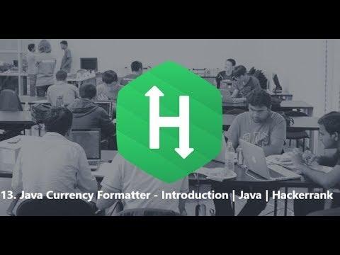 13. Java Currency Formatter - Introduction   Java   Hackerrank