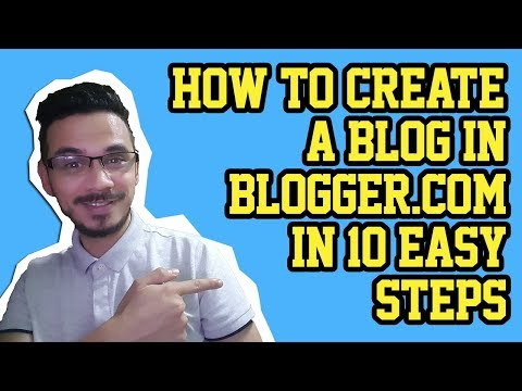 How To Create A Blog for Beginners In Blogger.com in 10 Easy Steps