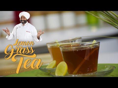 Lemon Grass Tea | Tea Story | Chef Harpal Singh Sokhi