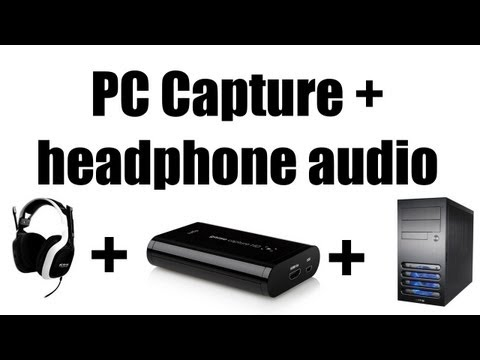 Game Capture HD PC tutorial: How to play sound through headphones and Game Capture HD! | PC