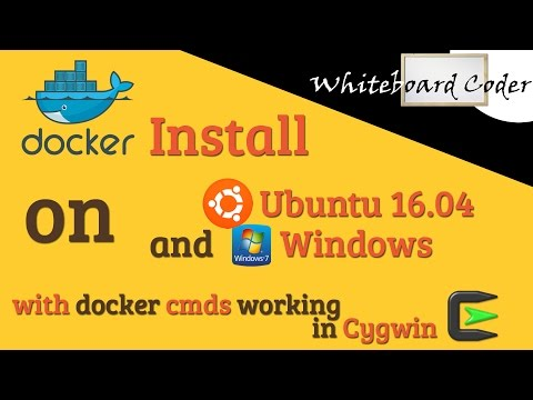 Install docker on Ubuntu 16.04 and Windows with Cygwin command line working