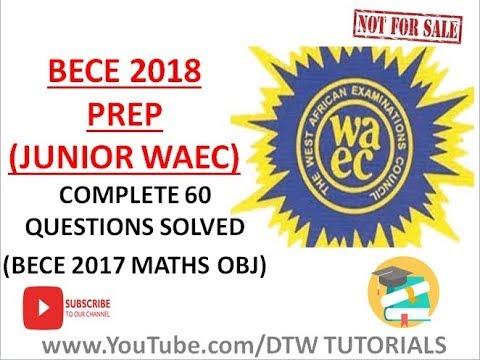 BECE 2018 Prep: Maths Complete 60 Questions Solved(Junior WAEC Obj)