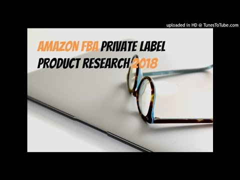 The 3 Best Amazon FBA Private Label Product Research Strategies for 2018 and Beyond