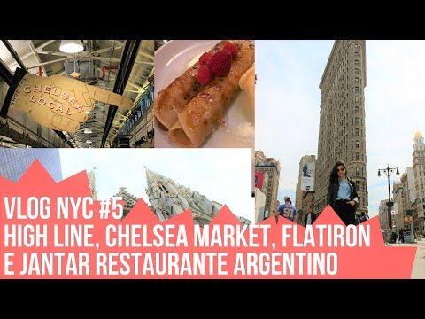 VLOG NYC #5 - PASSEIO PELO HIGH LINE, CHELSEA MARKET,  FLATIRON E JANTAR RESTAURANTE ARGENTINO