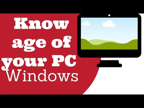 Know how old is your Windows PC Desktop or Laptop is?